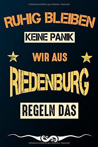 Ruhig bleiben keine Panik wir aus RIEDENBURG regeln das: Notizbuch | Journal | Tagebuch | Linierte Seite