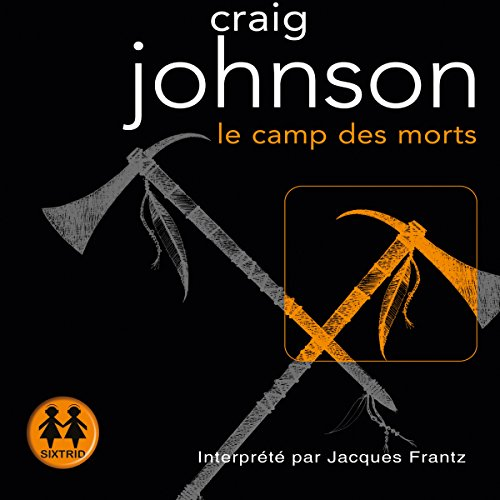 Le camp des morts     Walt Longmire 2              De :                                                                                                                                 Craig Johnson                               Lu par :                                                                                                                                 Jacques Frantz                      Durée : 11 h et 43 min     13 notations     Global 4,2