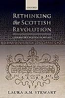 Rethinking the Scottish Revolution: Covenanted Scotland 1637-1651