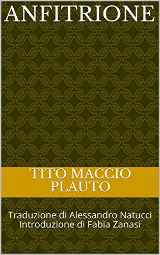 Anfitrione: Traduzione di Alessandro Natucci Introduzione di Fabia Zanasi