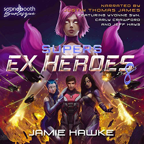 Supers: Ex Heroes 8: A Space Harem Fantasy Audiobook By Jamie Hawke cover art