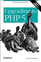 Upgrading to PHP 5: All That's New in PHP 5