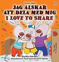 I Love to Share (Swedish English Bilingual Children's Book) (Swedish English Bilingual Collection)