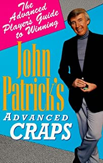 John Patrick's Advanced Craps: The Advanced Player's Guide to Winning