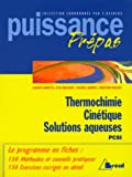 Thermochimie, cinétique, solutions aqueuses - Classes préparatoires, premier cycle universitaire, PCSI