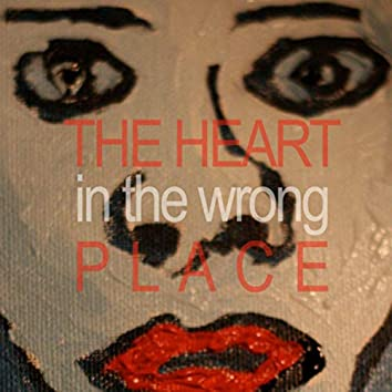 The Heart In The Wrong Place