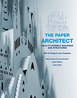 The Paper Architect: Fold-it-yourself Buildings and Structures with 20 Ready-to-Use Templates
