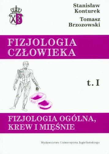 Fizjologia czlowieka Tom 1 Fizjologia ogolna, krew i miesnie