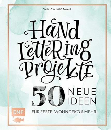 Handlettering Projekte – 50 neue Ideen für Feste, Wohndeko und mehr: Mit allen Projekt-Vorlagen in Originalgröße auf 2 Maxi-Postern