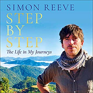 Step by Step     The Life in My Journeys              By:                                                                                                                                 Simon Reeve                               Narrated by:                                                                                                                                 Simon Reeve                      Length: 10 hrs and 26 mins     469 ratings     Overall 4.7