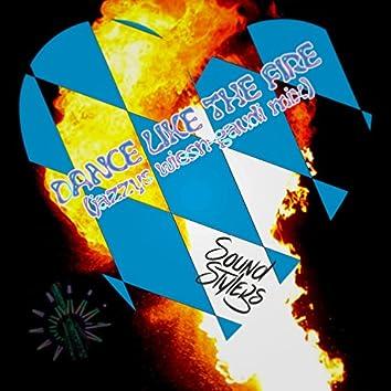 Dance Like the Fire (Jazzys Wiesn-Gaudi Mix)