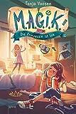 M.A.G.I.K. (1). Die Prinzessin ist los: Magik – Eine magische Freundschaftsgeschichte