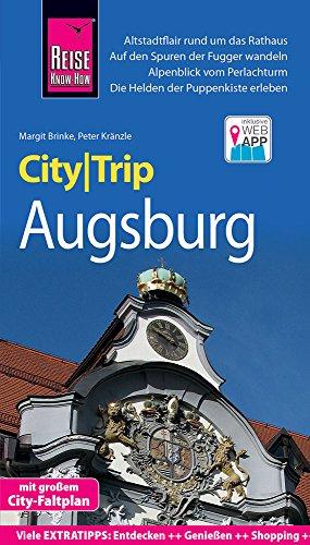 Reise Know-How CityTrip Augsburg: Reiseführer mit Faltplan und kostenloser Web-App: Reiseführer mit Stadtplan und kostenloser Web-App