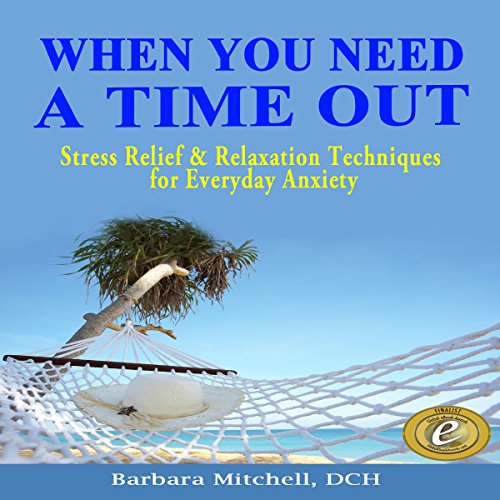 When You Need a Time Out     Stress Relief & Relaxation Techniques for Everyday Anxiety              By:                                                                                                                                 Barbara Mitchell DCH                               Narrated by:                                                                                                                                 Lanitta Elder                      Length: 2 hrs and 36 mins     Not rated yet     Overall 0.0