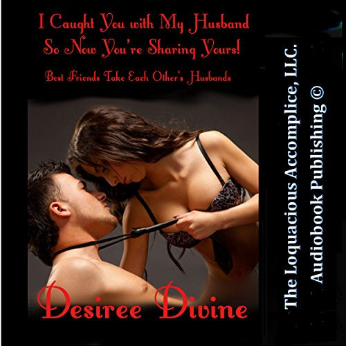 I Caught You with My Husband So Now You're Sharing Yours! audiobook cover art