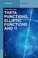 Theta Functions, Elliptic Functions and P (De Gruyter Textbook)