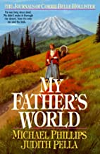 My Father's World (The Journals of Corrie Belle Hollister #1)