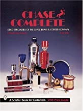 Chase Complete: Deco Specialties of the Chase Brass & Copper Company (Schiffer Book for Collectors with Price Guide)