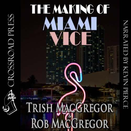 The Making of Miami Vice audiobook cover art