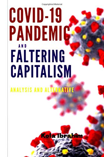 COVID-19 PANDEMIC AND FALTERING CAPITALISM: ANALYSIS AND ALTERNATIVE