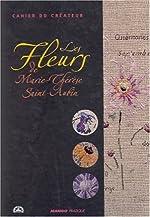 Les Fleurs de Marie-Thérèse Saint-Aubin de Marie-Thérèse Sain- Aubin