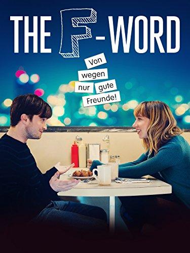 The F-Word - Von wegen nur gute Freunde! [dt./OV]