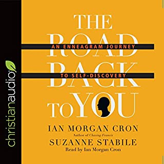 The Road Back to You     An Enneagram Journey to Self-Discovery              Written by:                                                                                                                                 Ian Morgan Cron,                                                                                        Suzanne Stabile                               Narrated by:                                                                                                                                 Ian Morgan Cron                      Length: 9 hrs and 17 mins     20 ratings     Overall 4.7