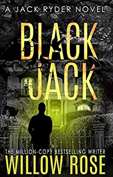 Black Jack: A nail biting, hair-raising thriller (Jack Ryder Book 4) by [Willow Rose]