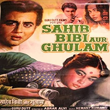 Sahib Bibi Aur Ghulam (Original Motion Picture Soundtrack)