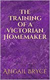 The Training of a Victorian Homemaker