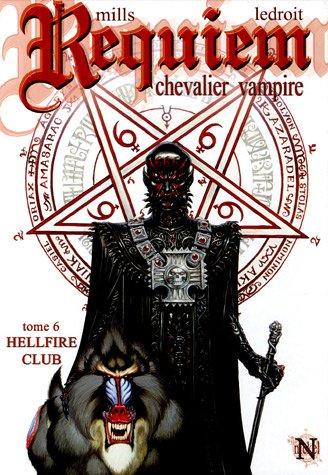 Requiem, Tome 6 : Hellfire Club