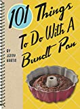 101 Things To Do With A Bundt Pan (English Edition)