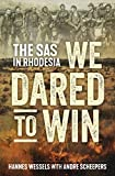 We Dared to Win: The SAS in Rhodesia (English Edition)