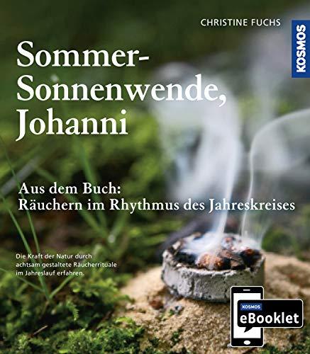 KOSMOS eBooklet: Sommer-Sonnenwende, Johanni: Auszug aus dem Hauptwerk: Räuchern im Rhythmus des Jahreskreises