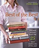 Best Of The Best: The Best Recipes From The 25 Best Cookbooks Of The Year (Food & Wine Best of the Best Recipes Cookbook)