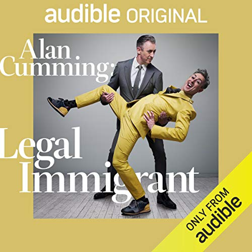 Alan Cumming: Legal Immigrant audiobook cover art