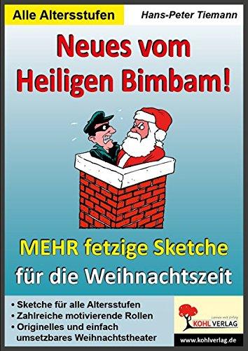 Neues vom Heiligen Bimbam!: Mehr fetzige Weihnachtssketche für Schulfeste & Weihnachtsfeiern