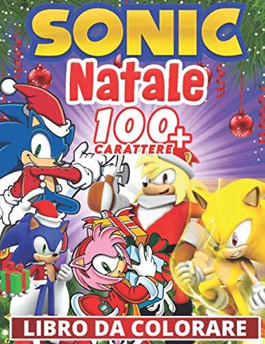 Sonic Natale Libro Da Colorare: Fantastici Libri Da Colorare Bambini 2-4, 5-7, 8-12 Anni, +100 Disegni Da Colorare Per Bambini Anti Stress, Attività Creative Per Bambini - Natale regale bambini