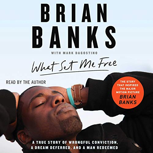 What Set Me Free     (The Story That Inspired the Major Motion Picture Brian Banks)              By:                                                                                                                                 Brian Banks                               Narrated by:                                                                                                                                 Brian Banks                      Length: 8 hrs and 15 mins     Not rated yet     Overall 0.0