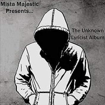 Mista Majestic Presents...The Unknown Lyricist Album