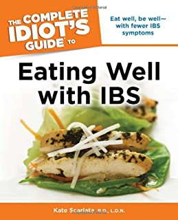 The Complete Idiot's Guide to Eating Well with IBS