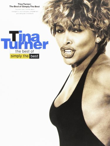 Tina Turner: The Best Of-Simply The Best (Piano Vocal Guitar)