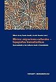 México: migraciones culturales - topografías transatlánticas: Acercamiento a las culturas desde el movimiento. (MEDIAmericana nº 6)