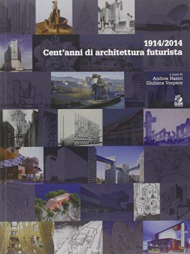 1914/2014. Cent'anni di architettura futurista
