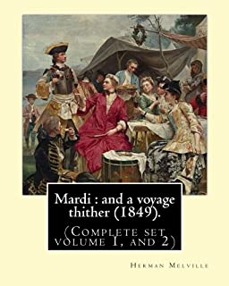 Mardi: and a voyage thither (1849). By: Herman Melville, dedicated By: Allan Melville (Complete set volume 1, and 2): Mard...
