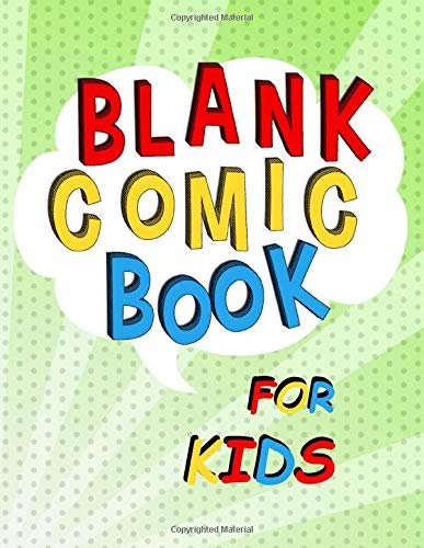 Blank Comic Book For Kids: Green Cover; Large, Fun Size, 160 Page 8.5' x...
