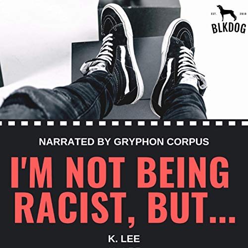 I'm Not Being Racist, But.... audiobook cover art
