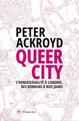 Queer City Lhomosexualite A Londres Des Romains A Nos Jours