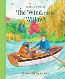 Wind in the Willows, The (Classic Stories)