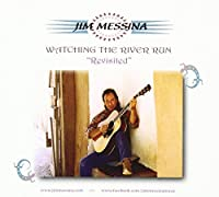 Watching the River Run Revisted by Jim Messina (2011-11-01)